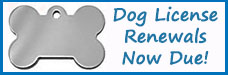 Dog License Renewals Due